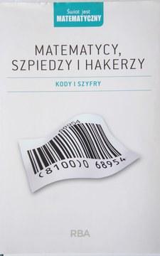 Matematycy, szpiedzy i hakerzy Kody i szyfry /113396/