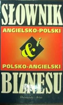 Słownik Biznesu Angielsko-Polski i Polsko-Angielski