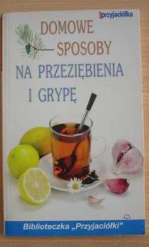 Domowe sposoby na przeziębienia i grypę