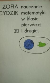 Nauczanie matematyki w klasie pierwszej i drugiej
