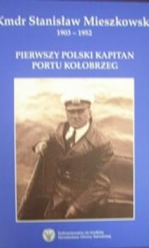 Pierwszy Polski kapitan portu Kołobrzeg