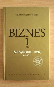 Biznes tom 1 Zarządzanie firmą część 1 /111352/