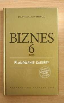 Biznes tom 6 Planowanie kariery /111357/