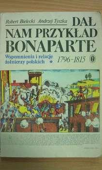 Dał nam przykład Bonaparte t. 1 i 2