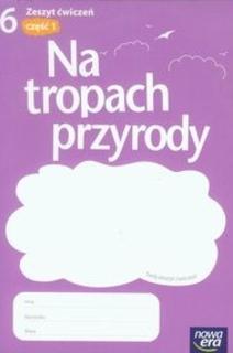 Na tropach przyrody SP kl.6 ćw. cz.1