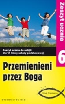 Przemienieni przez Boga SP kl.6 zeszyt ucznia /112573/
