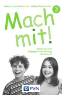 Mach mit! Zeszyt ćwiczeń do języka niemieckiego dla kl.6