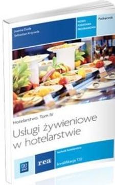 Hotelarstwo tom 4 Usługi żywieniowe w hotelarstwie /9217/