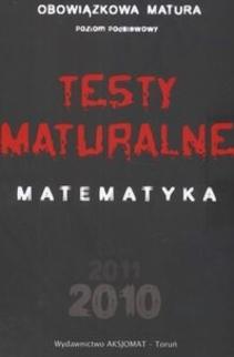 Testy maturalne Matematyka 2010 poziom podstawowy