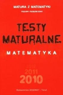 Testy maturalne Matematyka 2010 poziom rozszerzony