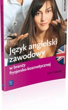 Język angielski zawodowy w branży fryzjersko-kosmetycznej ćw. /114330/