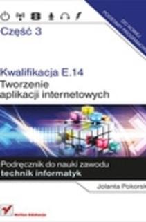 Kwalifikacja E.14 Tworzenie aplikacji internetowych część 3