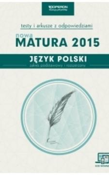 Testy Język polski Nowa matura 2015 ZPiR /5781/