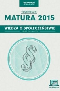 Vademecum WOS Wiedza o społeczeństwie ZR Nowa matura 2015
