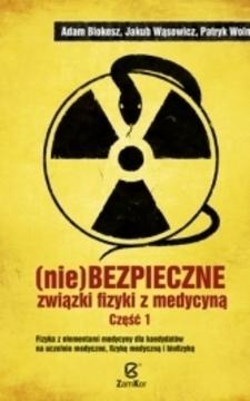 nieBezpieczne związki fizyki z medycyną cz.1 /