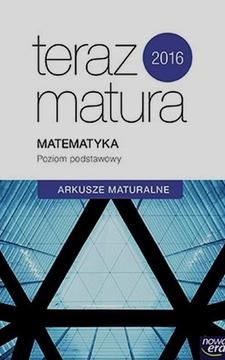 Teraz matura 2016 Matematyka ZP Arkusze maturalne /468/