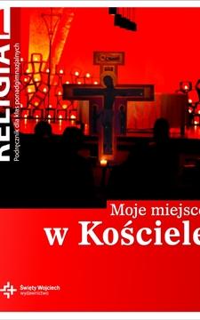 Religia 1 LO Moje miejsce w Kościele podr. /9120/