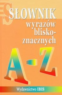 Słownik wyrazów bliskoznacznych A-Z