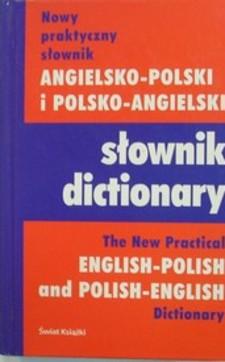 Nowy praktyczny słownik angielsko-polski i polsko-angielski Słownik dictionary