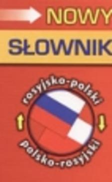 Nowy słownik rosyjsko-polski polsko-rosyjski