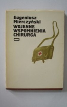 Wojenne wspomnienia chirurga /32706/