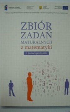 Zbiór zadań maturalnych z matematyki z rozwiązaniami