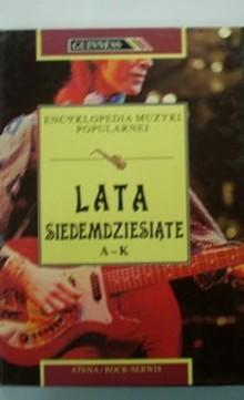 Encyklopedia Muzyki Popularnej Lata siedemdziesiąte Tom I-II