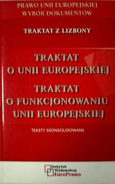 Traktat o Unii Europejskiej; Traktat o funkcjonowaniu Unii Europejskiej