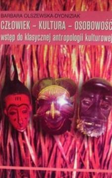 Człowiek-Kultura-Osobowość Wstęp do klasycznej antropologii kulturowej