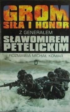 Grom siła i honor z generałem Sławomirem Petelickim /112779/