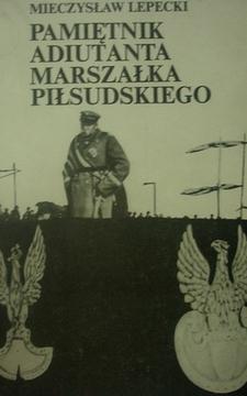 Pamiętnik adiutanta Marszałka Piłsudskiego