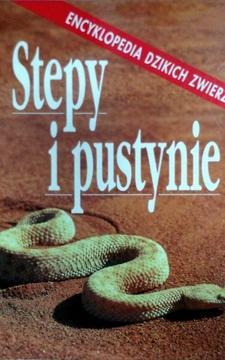 Encyklopedia dzikich zwierząt: Stepy i Pustynie /4437/
