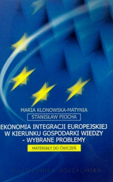 Ekonomia Integracji Europejskiej w kierunku gospodarki wiedzy - wybrane problemy (materiały do ćwiczeń)
