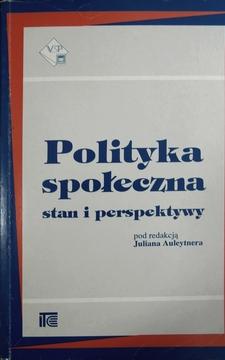 Polityka społeczna Stan i perspektywy