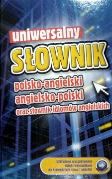 Uniwersalny słownik polsko-angielski angielsko-polski oraz słownik idiomów angielskich