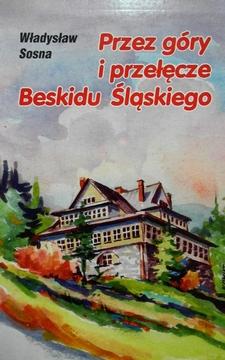 Przez góry i przełęcze Beskidu Śląskiego