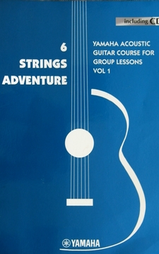 6 Strings adventure Yamaha acoustic guitar course for group lessons vol 1