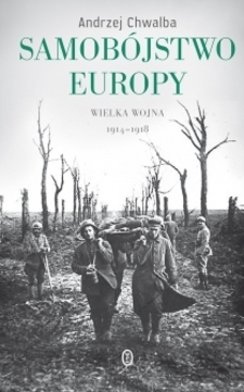 Samobójstwo Europy Wielka Wojna 1914-1918