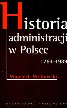 Historia administracji w Polsce 1764-1989 /540/