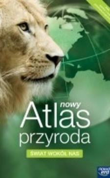 Nowy atlas przyrody Świat wokół nas 4-6 /566/