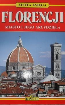 Złota księga Florencji Miasto i jego arcydzieła