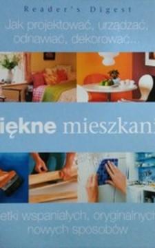 Piękne mieszkanie Jak projektować, urządzać, odnawiać, dekorować ...