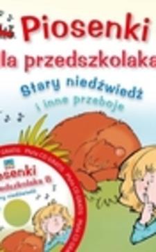 Piosenki dla przedszkolaka cz.8 Stary niedźwiedź + Nagrania na CD /31/