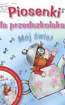 Piosenki dla przedszkolaka cz.5 Mój świat + Nagrania na CD /32/