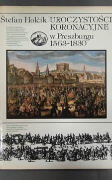 Uroczystości koronacyjne w Preszburgu 1563-1830 /716/