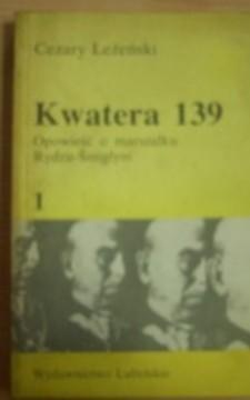 Kwatera 139 Opowieść o marszałku Rydzu-Śmigłym tom 2 /1084/