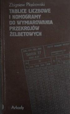 Tablice liczbowe i nomogramy do wymiarowania przekrojów żelbetowych /1139/