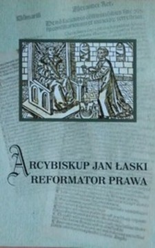 Arcybiskup Jan Łaski reformator prawa /1432/