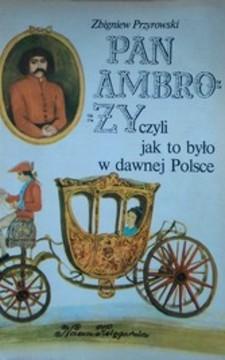 Pan Ambroży czyli jak to było w dawnej Polsce /1698/