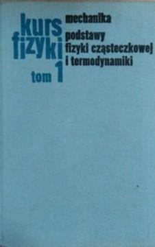 Kurs fizyki Tom I Mechanika. Podstawy fizyki cząsteczkowej i termodynamiki /1953/